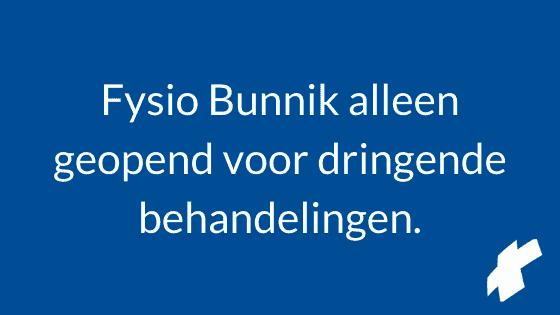 Fysio Bunnik alleen geopend voor dringende behandelingen